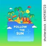 follow the sun   travel... | Shutterstock .eps vector #640930723