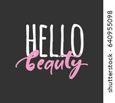 hello beauty. beauty quotes.... | Shutterstock .eps vector #640955098