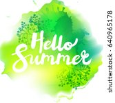 hello summer. unique quote hand ... | Shutterstock .eps vector #640965178