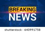 breaking news. world news with... | Shutterstock .eps vector #640991758