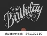 hand drawn lettering   birthday.... | Shutterstock .eps vector #641132110