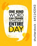 one kind word can change... | Shutterstock .eps vector #641142043
