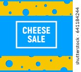 cheese sale poster with blue... | Shutterstock .eps vector #641184244