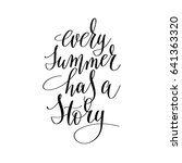 every summer has a story... | Shutterstock . vector #641363320