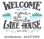 welcome to the your family lake ... | Shutterstock .eps vector #641571094