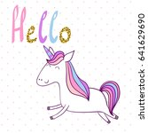 hello. magic cute unicorn.... | Shutterstock .eps vector #641629690
