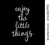 enjoy the little things.... | Shutterstock .eps vector #641683993