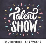 talent show. vector chalkboard... | Shutterstock .eps vector #641796643