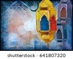 islamic muslim holiday ramadan... | Shutterstock . vector #641807320