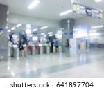 blur photo of subway station at ... | Shutterstock . vector #641897704