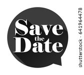 save the date sign speech bubble | Shutterstock .eps vector #641964478