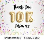 10k or 10000 followers thank... | Shutterstock . vector #642073150
