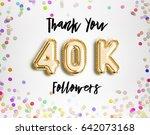 40k or 40000 followers thank... | Shutterstock . vector #642073168