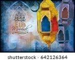 eid mubarak greeting   islamic... | Shutterstock . vector #642126364