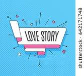 love story. retro design...   Shutterstock .eps vector #642171748