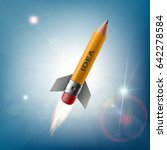 pencil in the form of a rocket... | Shutterstock . vector #642278584