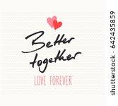Better Together Love Forever