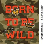 camouflage college with born to ... | Shutterstock .eps vector #642467884