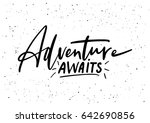 adventure awaits. ink brush pen ... | Shutterstock .eps vector #642690856