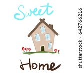 sweet home | Shutterstock .eps vector #642766216