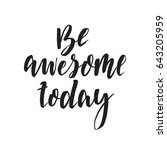 be awesome today. hand... | Shutterstock .eps vector #643205959