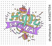 happy birthday typography... | Shutterstock .eps vector #643607554
