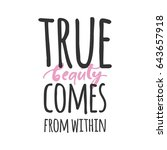 true beauty comes from within.... | Shutterstock .eps vector #643657918