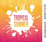 tropical summer holidays.... | Shutterstock .eps vector #643671133