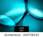 shiny glowing glass circles ... | Shutterstock .eps vector #643728133