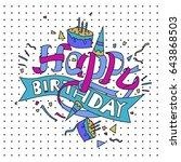 happy birthday typography... | Shutterstock .eps vector #643868503