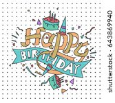 happy birthday typography... | Shutterstock .eps vector #643869940