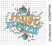 happy birthday typography... | Shutterstock .eps vector #643869940