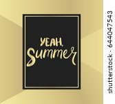 yeah summer. lettering | Shutterstock .eps vector #644047543