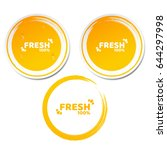 100 percent fresh product. set...   Shutterstock .eps vector #644297998