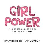 girl power vector print design... | Shutterstock .eps vector #644389534