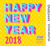 happy new year 2018 card with... | Shutterstock .eps vector #644458960