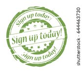 sign up today grunge stamp. | Shutterstock . vector #644463730