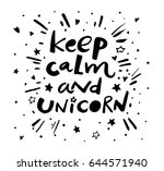 keep calm and unicorn. quote.... | Shutterstock .eps vector #644571940