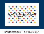 happy fathers day calligraphy... | Shutterstock .eps vector #644689114