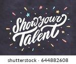 show your talent. vector... | Shutterstock .eps vector #644882608