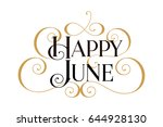 happy june. handwritten modern... | Shutterstock .eps vector #644928130