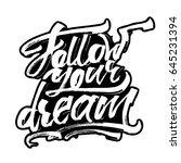 follow your dream. modern... | Shutterstock .eps vector #645231394