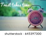 trust takes time  retro pink... | Shutterstock . vector #645397300