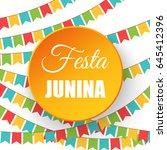 festa junina   text in... | Shutterstock . vector #645412396