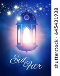 eid al fitr. islamic holiday.... | Shutterstock .eps vector #645431938