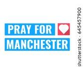pray for manchester. flat... | Shutterstock .eps vector #645457900