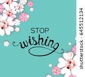 stop wishing. modern paper cut... | Shutterstock .eps vector #645512134