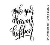 make your dreams happen black... | Shutterstock . vector #645616879