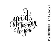 good morning to you black and... | Shutterstock . vector #645641434