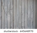 painted fence light wood panel... | Shutterstock . vector #645648970
